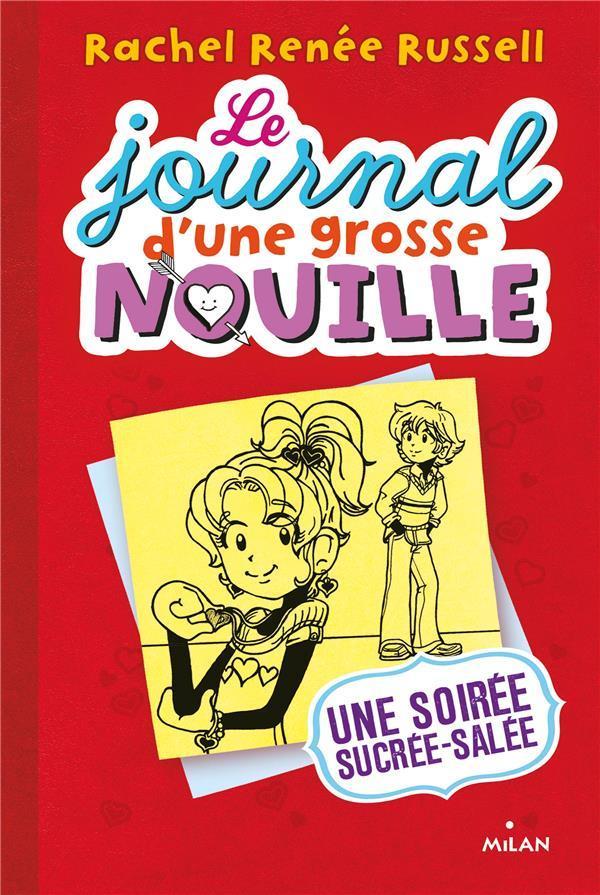 LE JOURNAL D'UNE GROSSE NOUILLE T.6  -  UNE SOIREE SUCREE-SALEE Russell Rachel Ren