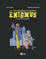 Vente Livre Numérique : Les enquêtes du docteur Énigmus, Tome 01  - Paul Martin