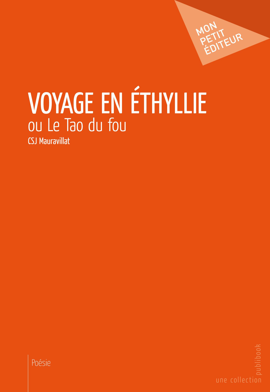 Voyage en Ethyllie ou le Tao du fou