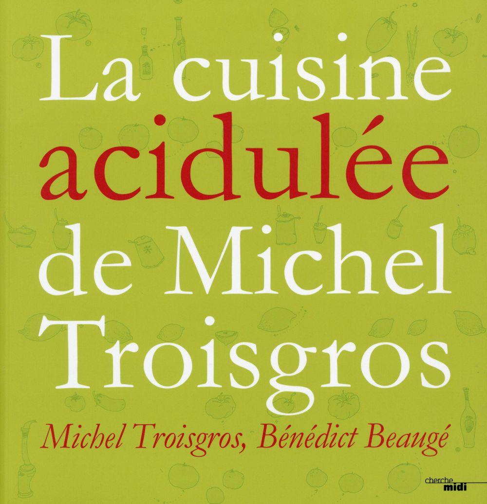 La cuisine acidulée de Michel Troisgros