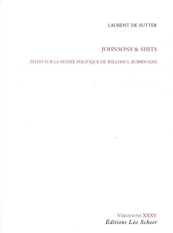 Johnsons et shits ; notes sur la pensée politique de William S. Burroughs