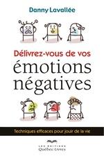 Vente Livre Numérique : Délivrez-vous de vos émotions  - Danny Lavallee