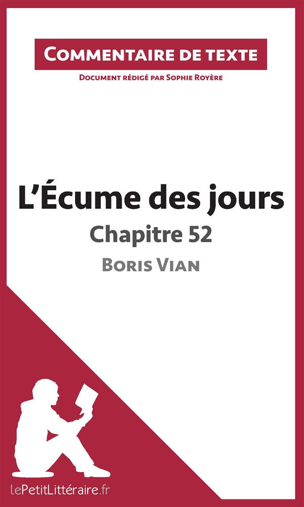 Commentaire composé ; l'écume des jours de Boris Vian ; chapitre 52