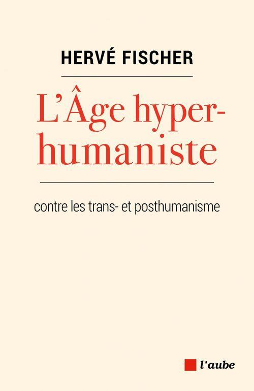 l'âge hyperhumaniste pour une éthique planétaire