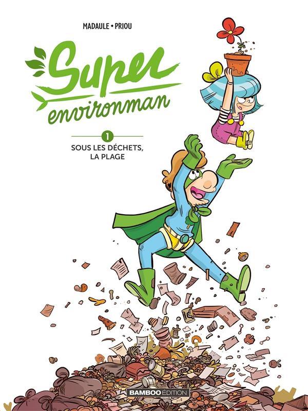 Super Environman T.1 ; sous les déchets, la plage