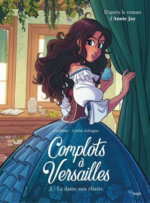 complots à Versailles t.2 ; la dame aux elixirs