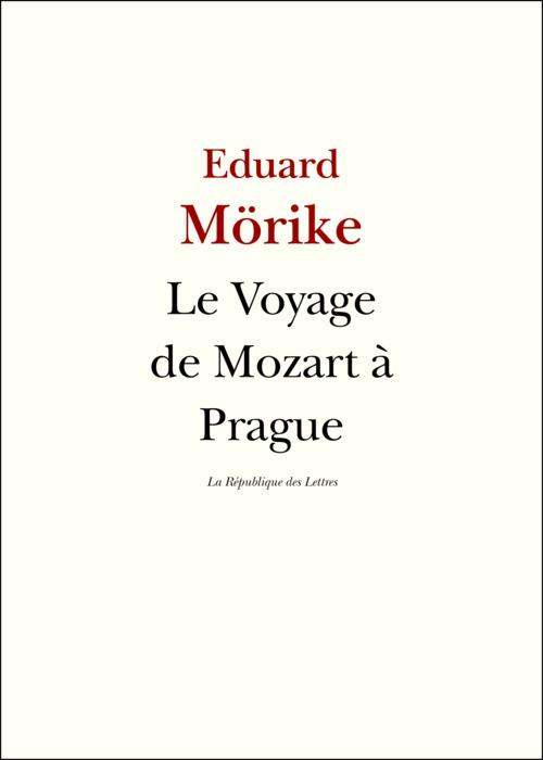 Le Voyage de Mozart à Prague  - Eduard Morike