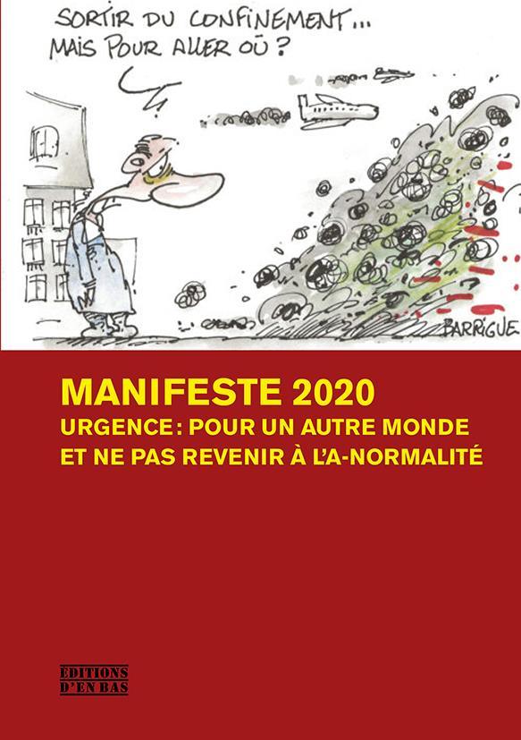 Manifeste 2020 - urgence: pour un autre monde et ne pas revenir a l'a-normalite