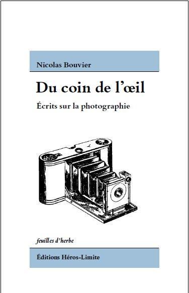 DU COIN DE L'OEIL  -  ECRITS SUR LA PHOTOGRAPHIE