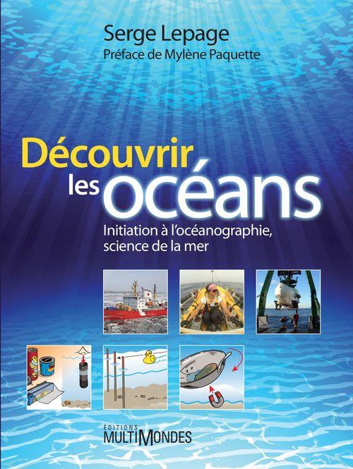 Découvrir les océans ; initiation à l'océanographie, science de la mer