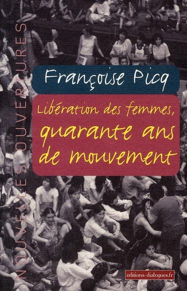 Libération des femmes ; quarante ans de mouvement