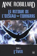 Vente Livre Numérique : Le retour de l'oiseau-tonnerre 01 : L'éveil  - Anne Robillard