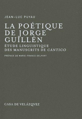 La poétique de Jorge Guillén ; étude linguistique des manuscrits de Cantico