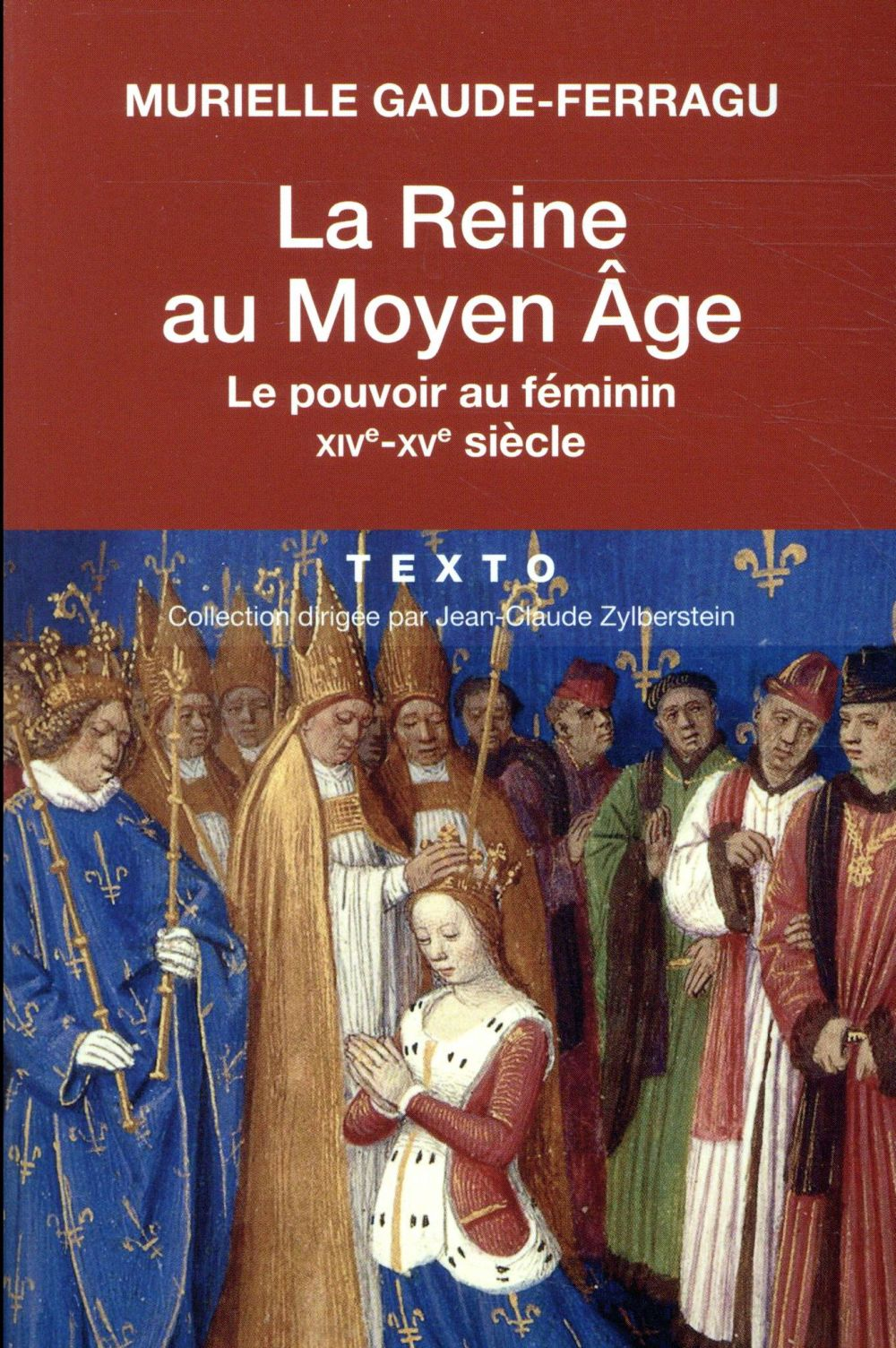La reine au Moyen Age ; le pouvoir au féminin XIVe-XVe siècle