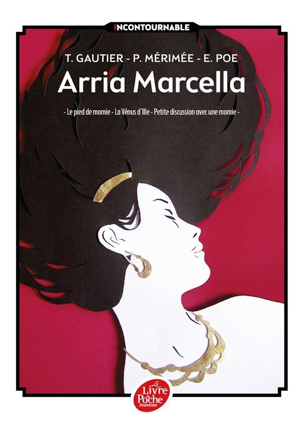 Mérimée Prosper - ARRIA MARCELLA - LE PIED DE MOMIE - LA VENUS D'ILLE - PETITE DISCUSSION AVEC UNE MOMIE