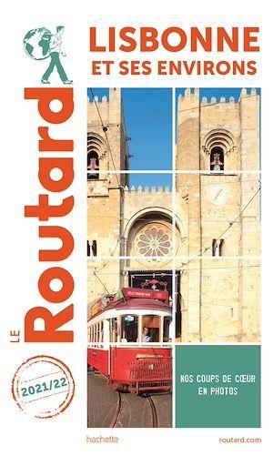 Guide du Routard ; Lisbonne et ses environs (édition 2021/2022)