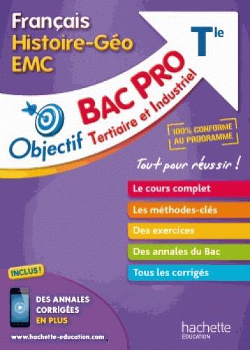 OBJECTIF BAC PRO ; français, histoire-géographie, éducation civique ; terminale