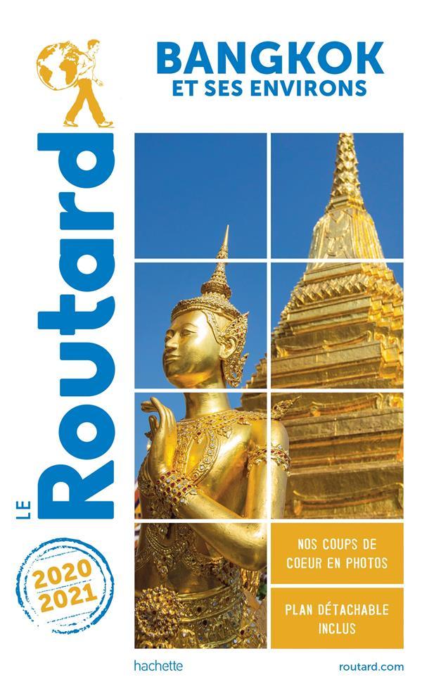 GUIDE DU ROUTARD  -  BANGKOK  -  ET SES ENVIRONS (EDITION 20202021)