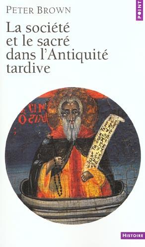 La Societe Et Le Sacre Dans L'Antiquite Tardive