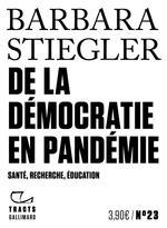 Couverture de De la démocratie en pandémie ; santé, recherche, éducation