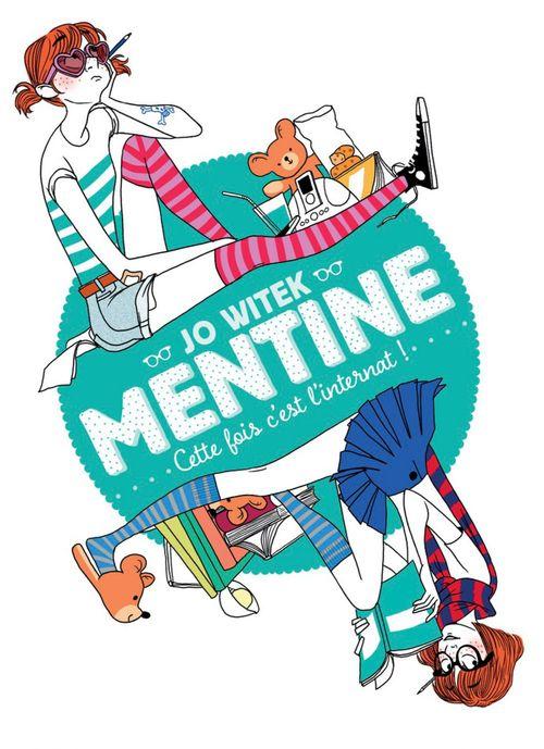 Mentine T.2 ; cette fois, c'est l'internat !