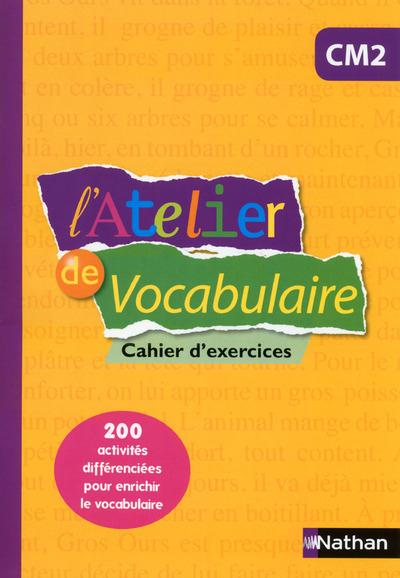L Atelier De Vocabulaire Cm2 Cahier D Exercices Marianne Andre Kerebel Marie Christine Pelle Nathan Grand Format Dalloz Librairie Paris