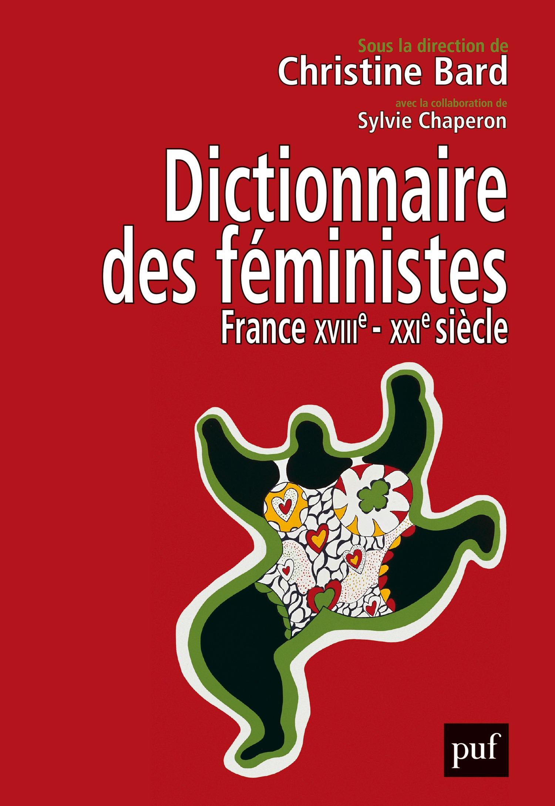 Dictionnaire des féministes ; France XVIIe-XXIe siècle