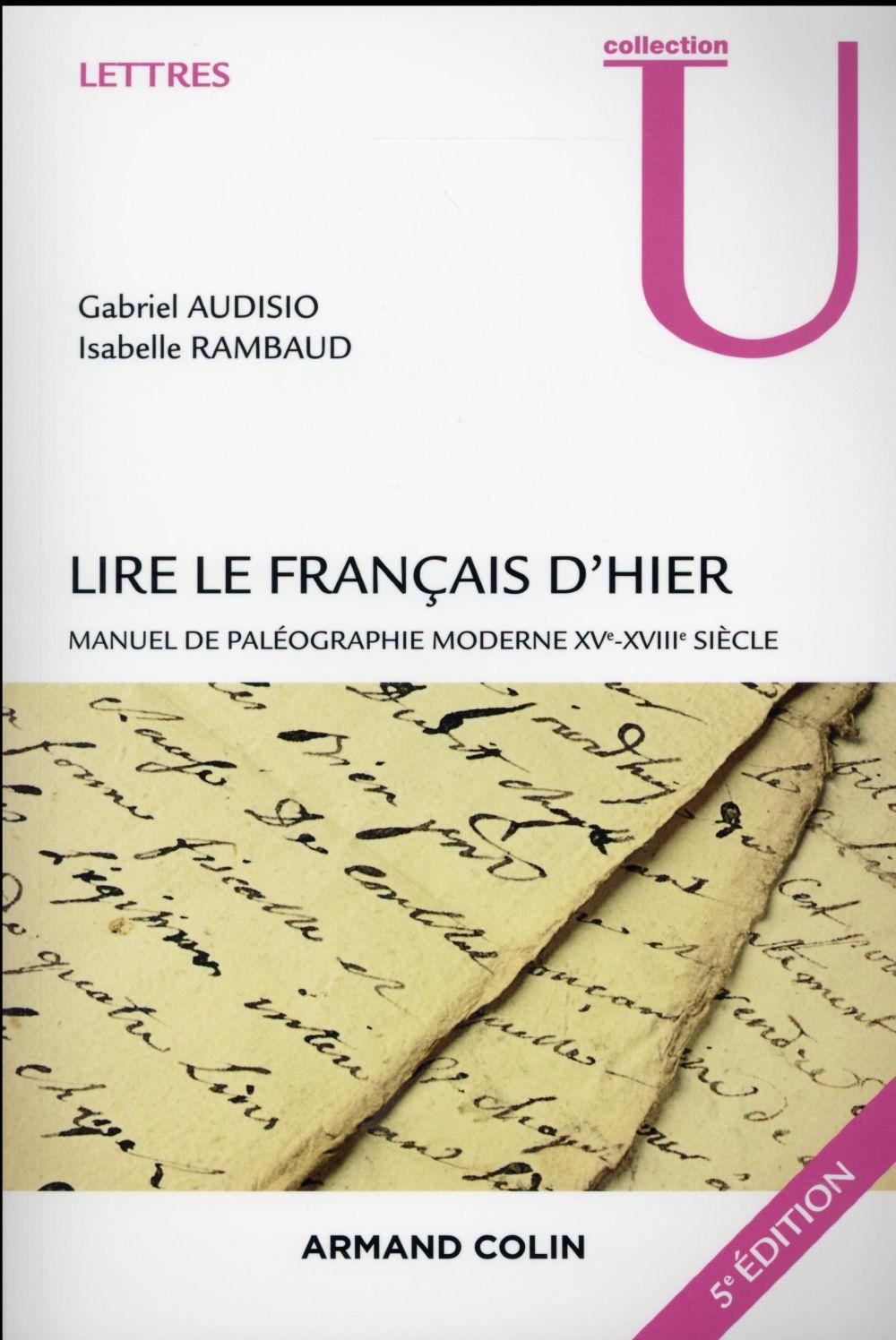 Lire le français d'hier ; manuel de paléographie moderne XVe-XVIIIe siècle
