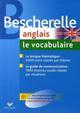 BESCHERELLE ANGLAIS  -  LE VOCABULAIRE
