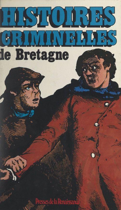 Histoires criminelles de Bretagne  - Jean-François Jamoul