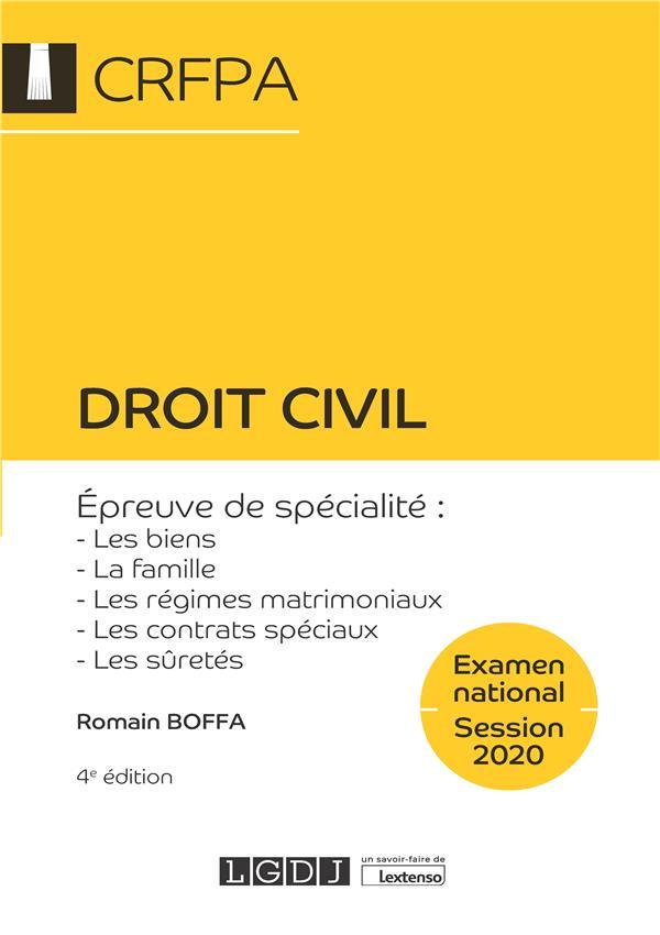 Droit civil - CRFPA - examen national session 2020 ; épreuve de spécialité : les biens, la famille, les régimes matrimoniaux, les contrats spéciaux, les sûretés (4e édition)