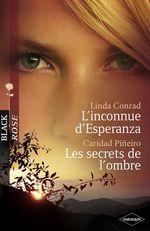 L'inconnue d'Esperanza - Les secrets de l'ombre (Harlequin Black Rose)  - Linda Conrad