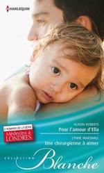 Vente Livre Numérique : Pour l'amour d'Ella - Une chirurgienne à aimer  - Alison Roberts