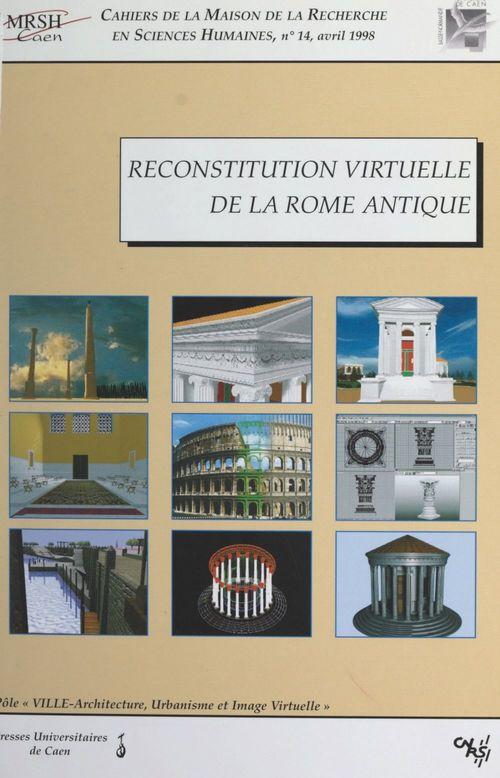 Vente Livre Numérique : Reconstitution virtuelle de la Rome antique  - architecture et image virtuelle de Caen Pôle pluridisciplinaire Ville-urbanisme