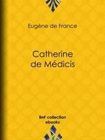 Catherine de Médicis  - Eugene Defrance