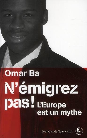 N'émigrez pas ! l'Europe est un mythe