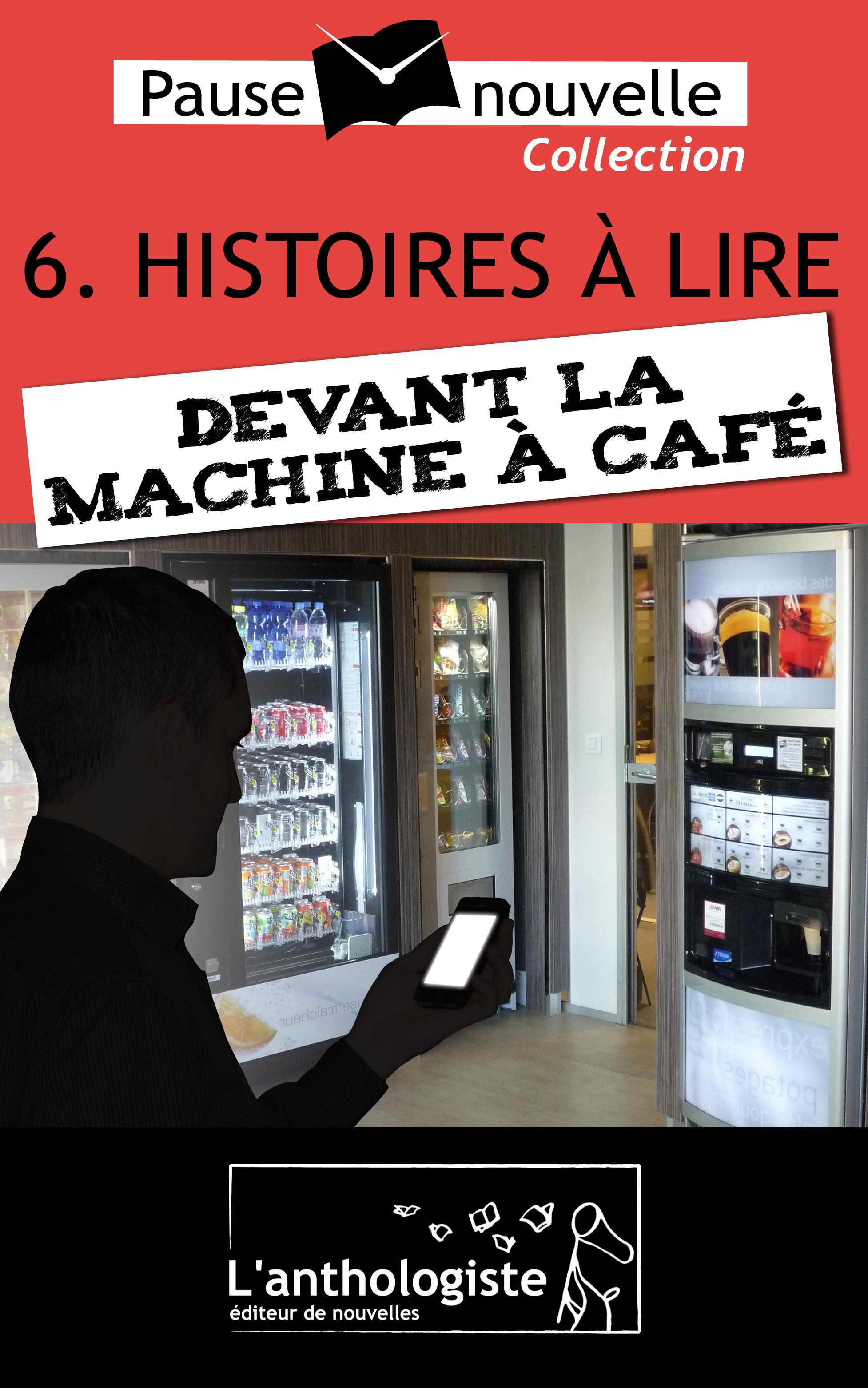 Histoires à lire devant la machine à café