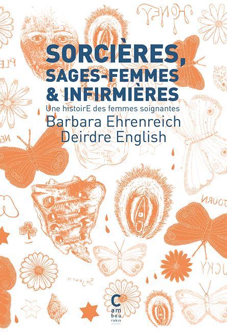Sorcières, sages-femmes et infirmières ; une histoire des femmes soignantes