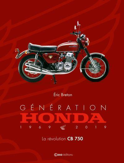 Génération Honda 1969-2019 ; la révolution CB 750