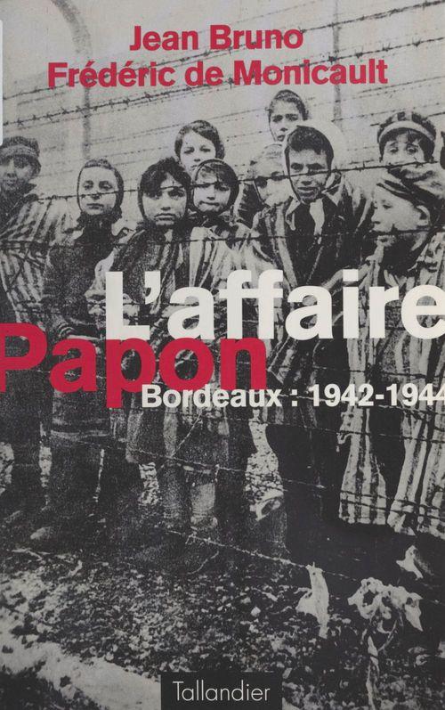 L affaire papon bordeaux 1942-1944