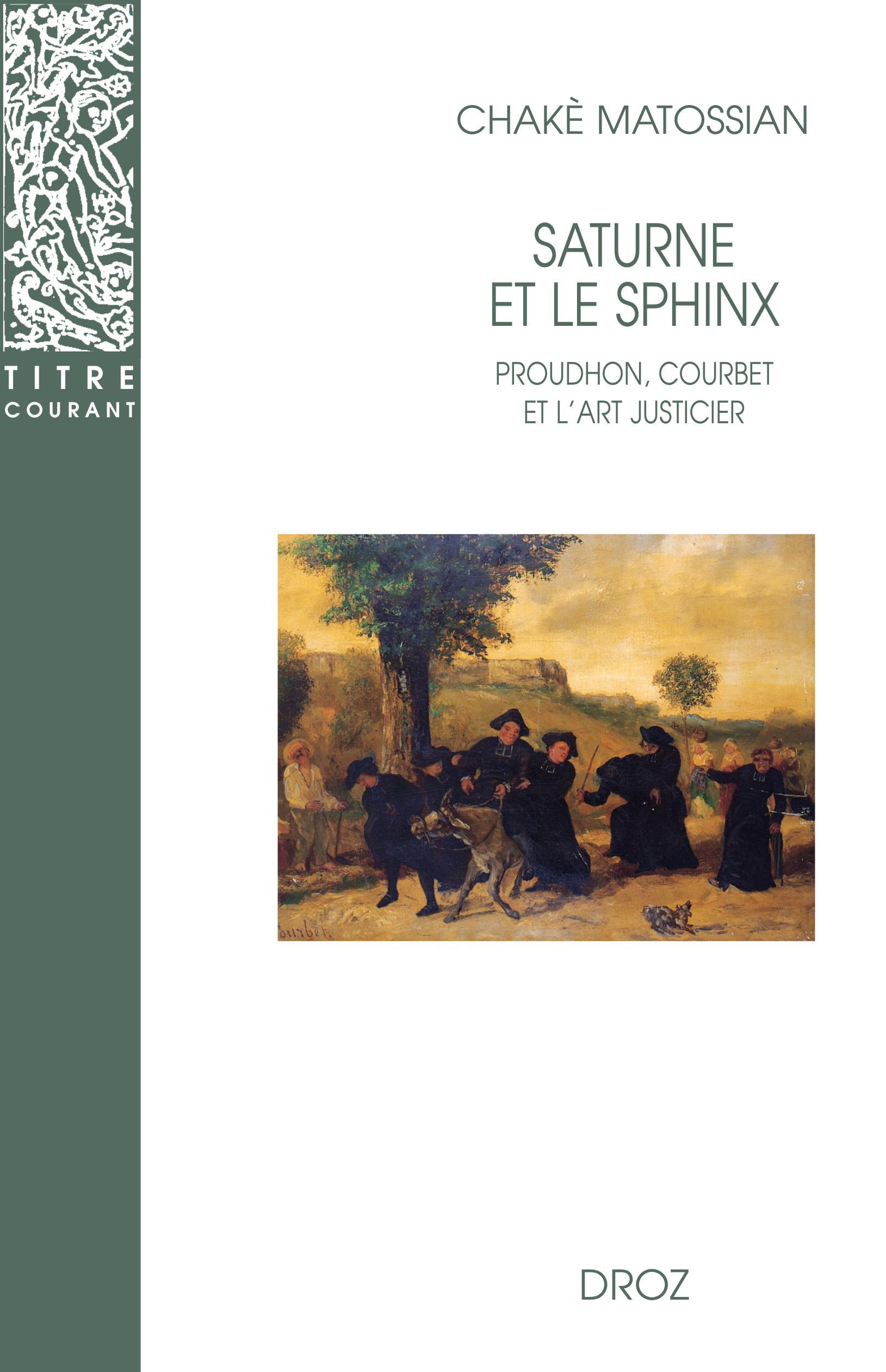 Saturne et le sphinx ; Proudhon, Courbet et l'art justicier