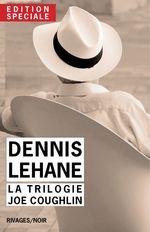 Vente Livre Numérique : Edition Spéciale Dennis Lehane - La trilogie Joe Coughlin  - Dennis Lehane