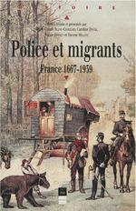 Police et migrants  - Caroline Douki - Milliot - Vincent MILLIOT - Nicole Dyonet - Marie-Claude Blanc-Chaléard