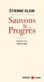Vente EBooks : Sauvons le progrès  - Etienne KLEIN - Denis LAFAY