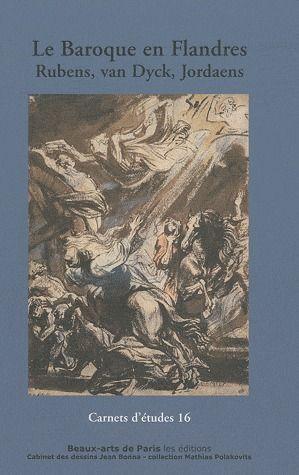 Carnet d'études t.16 ; le baroque en Flandres, Rubens, van Dyck, Jordaens