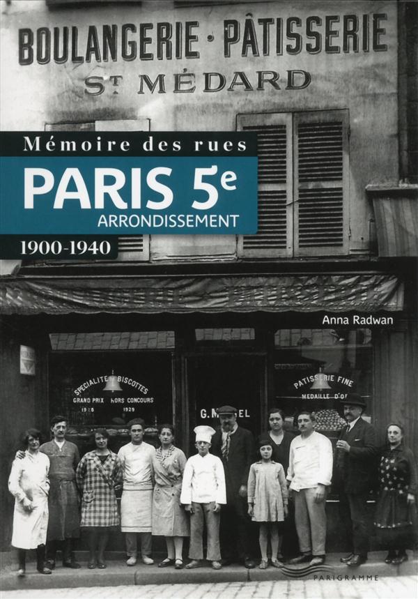 Mémoire des rues ; Paris 5e arrondissement ; 1900-1940