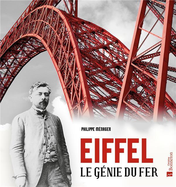 Eiffel ; le génie du fer
