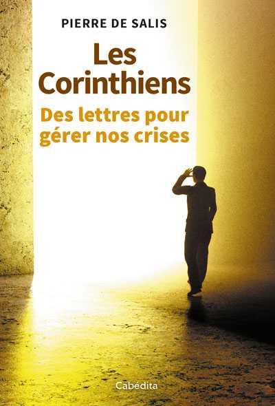 Les Corinthiens ; des lettres pour gérer nos crises