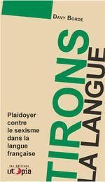 Couverture de Tirons la langue ; plaidoyer contre le sexisme dans la langue française
