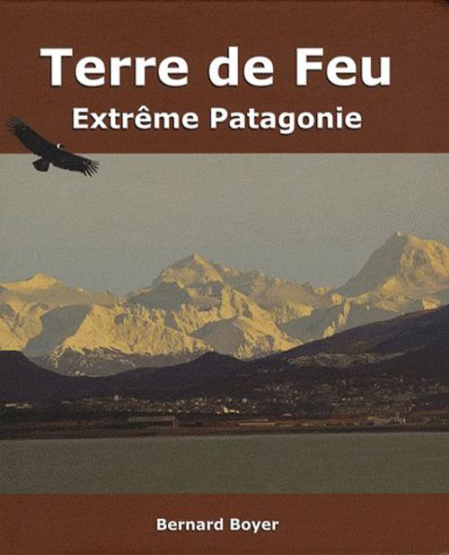 Terre de feu, extrême Patagonie